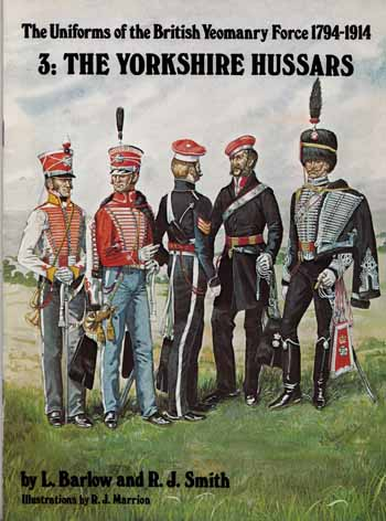 Image for The Uniforms of the British Yeomanry Force 1794-1914.  3: The Yorkshire Hussars