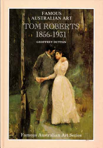 Image for Tom Roberts 1856 - 1931.  A Biographical Sketch.