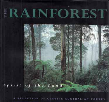 Image for The Rainforest.  A Selection Of Classic Australian Poetry With Contemporary Australian Photography