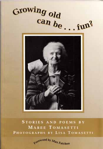 Image for GROWING OLD CAN BE FUN - Stories and Poems by Marie Tomasetti