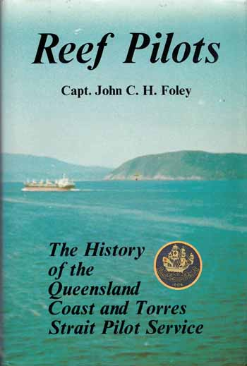 Image for Reef Pilots. The History of the Queensland Coast and Torres Strait Pilot Service