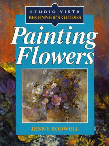 Image for Painting Flowers [Studio Vista Beginner's Guide]