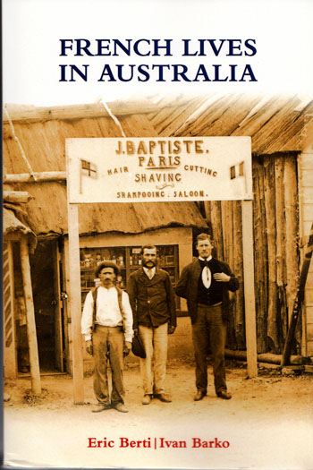 Image for French Lives in Australia. A Collection of Biographical Essays