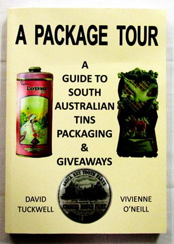 Image for A Package Tour.  A Guide to South Australian Tins, Packaging and Giveaways