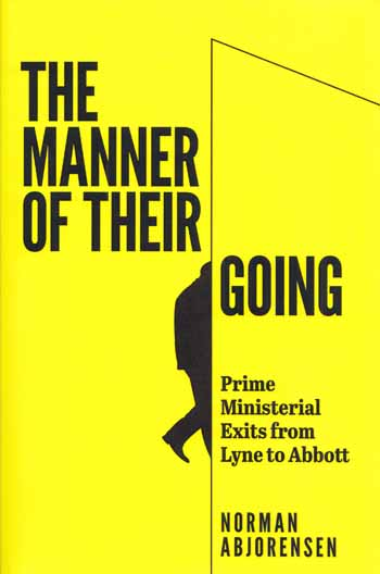 Image for The Manner of Their Going.  Prime Ministerial Exits from Lyne to Abbott