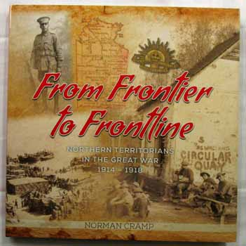 Image for From Frontier to Frontline.  Northern Territorians in the Great War 1914-1918