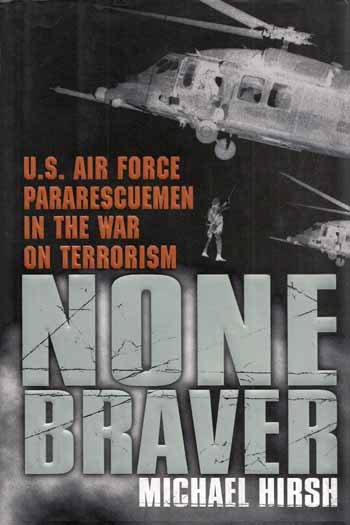 Image for None Braver. U.S. Air Force Pararescuemen in the War on Terrorism