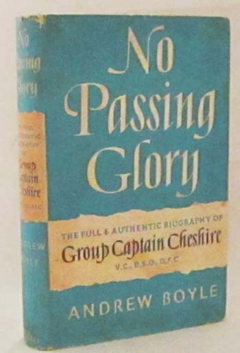 Image for No Passing Glory. The Full and Authentic Biography of Group Captain Cheshire