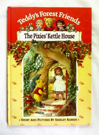 Image for Teddy's Forest Friends.  The Pixies' Kettle House