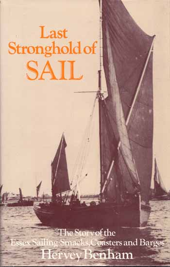 Image for Last Stronghold of Sail.  The story of the Essex Sailing-smacks, Coasters and Barges