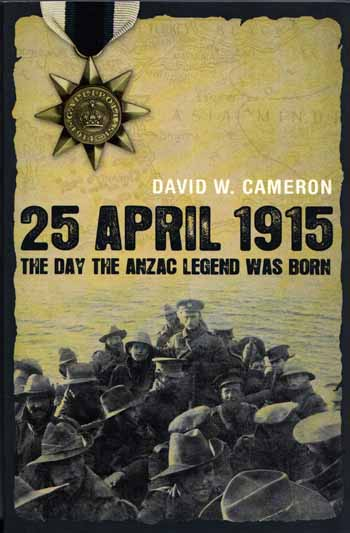 Image for 25 April 1915.  The Day The Anzac Legend Was Born