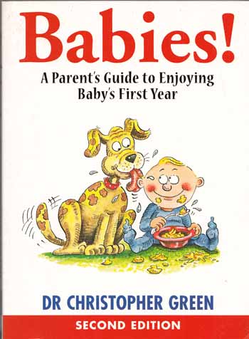 Image for Babies!  A Parent's Guide to Enjoying Baby's First Year