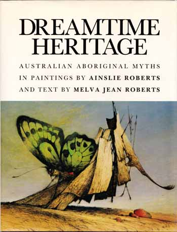 Image for Dreamtime Heritage: Australian Aboriginal Myths in Paintings by Ainslie Roberts