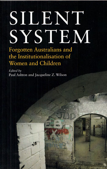 Image for Silent System: Forgotten Australians and the Institutionalisation of Women and Children