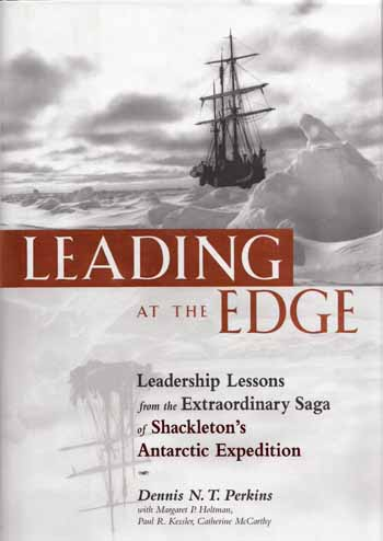 Image for Leading At The Edge. Leadership Lessons from the Extraordinary Saga of Shackleton's Antarctic Expedition