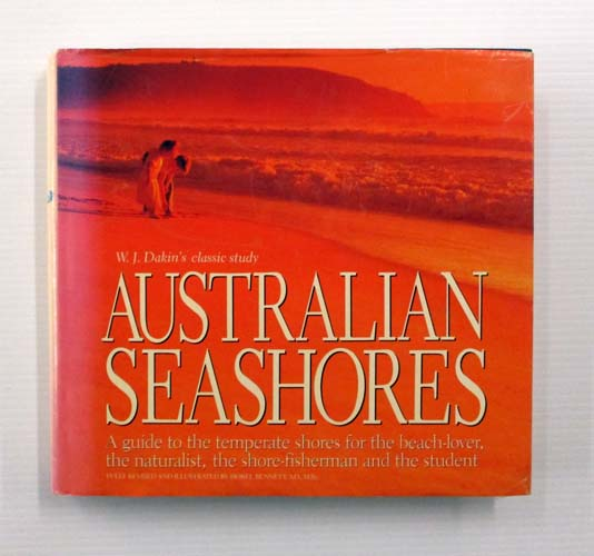 Image for W. J. Dakin's Classic Study Australian Seashores A Guide to the temperate shores for the beach-lover, the naturalist, the shore-fisherman and the student.  Fully Revised and Illustrated