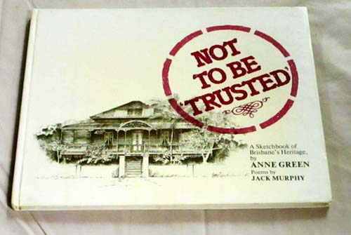Image for Not to Be Trusted.  A Sketchbook of Brisbane's Heritage