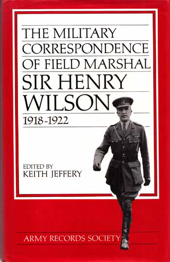 Image for The Military Correspondence of Field Marshal Sir Henry Wilson 1918-1922
