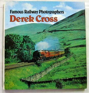 Image for Famous Railway Photographers Derek Cross