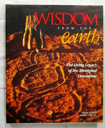 Image for Wisdom From The Earth The Living Legacy of the Aboriginal Dreamtime