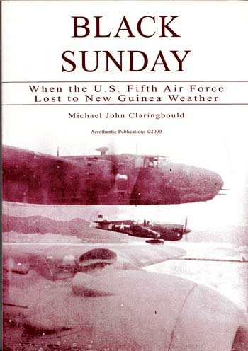 Image for Black Sunday.  When the U.S. Fifth Air Force Lost to New Guinea Weather