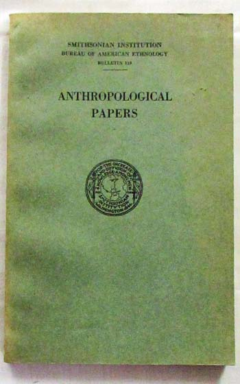 Image for Anthropological Papers [Smithsonian Institution Bureau of Ethnography Bulletin 119]