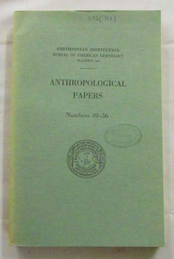 Image for Anthropological Papers Numbers 49-56 [Smithsonian Institution Bureau of Ethnography Bulletin 164]