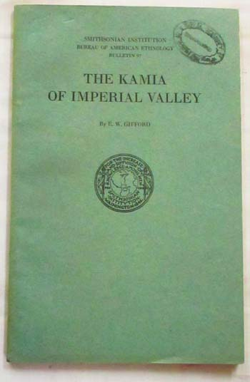 Image for The Kamia of Imperial Valley.  Smithsonian Institution Bureau of American Ethnology Bulletin 97