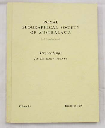 Image for Royal Geographical Society of Australasia South Australian Branch Proceedings for the Season 1965 - 66 Volume 67