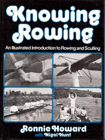 Image for Knowing Rowing. An Illustrated Introduction to Rowing and Sculling