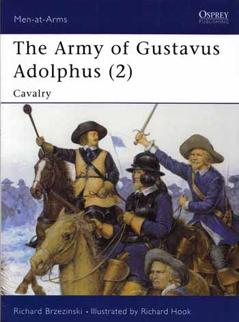 Image for The Army of Gustavus Adolphus [2] Cavalry  [Men-at-Arms 262]