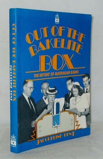 Image for Out of the Bakelite Box.  The Hey Day of Australian Radio