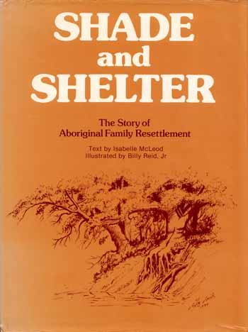 Image for Shade and Shelter. The Story of Aboriginal Family Resettlement