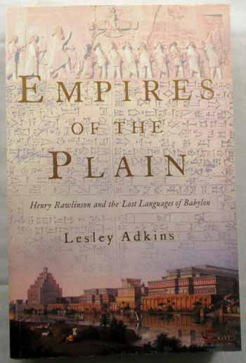 Image for Empires of The Plain. Henry Rawlinson and the lost Languages of Babylon