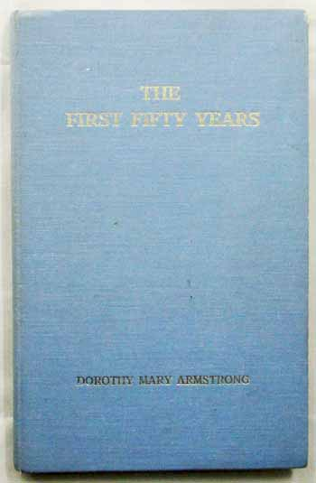 Image for The First Fifty Years.  A History of Nursing at The Royal Prince Alfred Hospital, Sydney 1882 to 1932