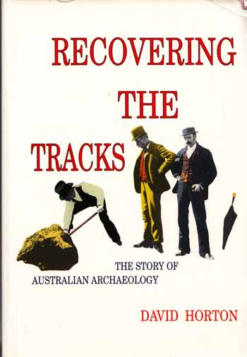 Image for Recovering the Tracks The Story of Australian Archeology