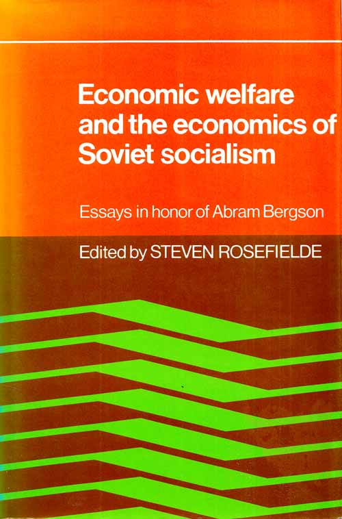 Image for Economic Welfare and the Economics of Soviet Socialism: Essays in honor of Abram Bergson