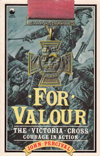 Image for For Valour.  The Victoria Cross Courage in Action.