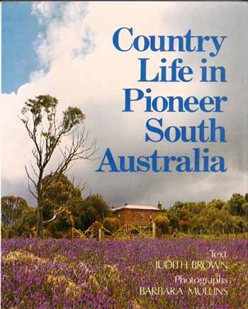 Image for Country Life in Pioneer South Australia (signed by Barbara Mullins)