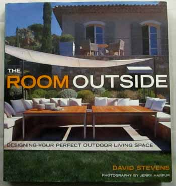 Image for The Room Outside.  Designing Your Perfect Outdoor Living Space.