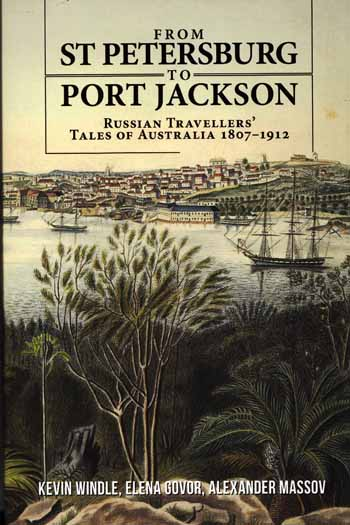 Image for From St Petersburg to Port Jackson : Russian Travellers' Tales of Australia 1807-1912
