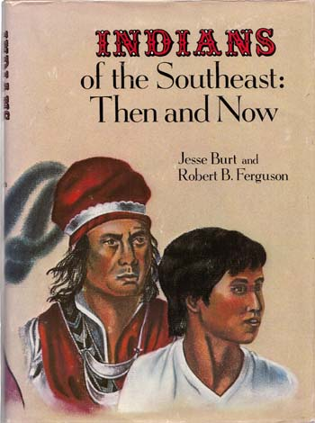Image for Indians of the Southeast: Then and Now