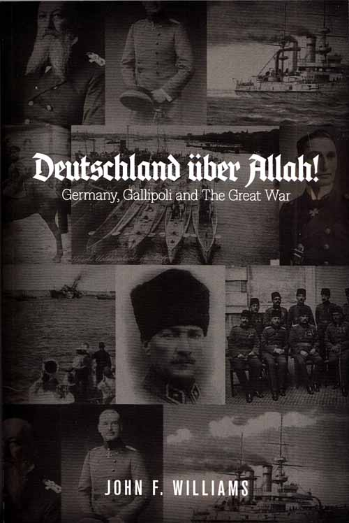 Image for Deutschland uber Allah! Germany, Gallipoli and The Great War