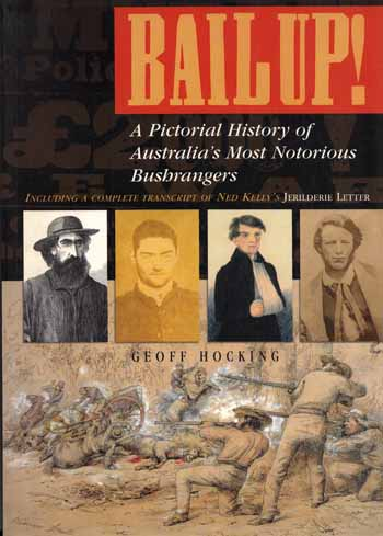 Image for Bail Up! A Pictorial History of Australia's Most Notorious Bushrangers