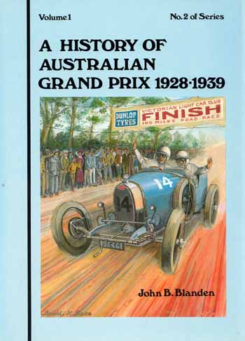 Image for A History of Australian Grand Prix Volume 1 1928-1939