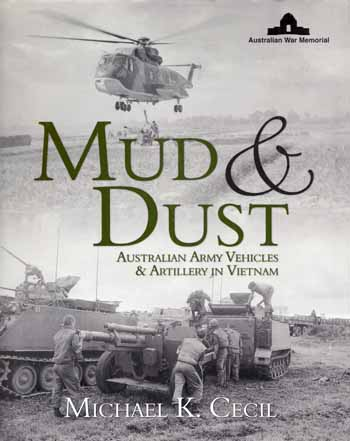 Image for Mud & Dust.  Australian Army Vehicles & Artillery in Vietnam.