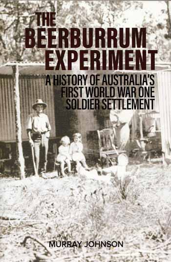 Image for The Beerburrum Experiment: A History of Australia's First World War One Soldier Settlement