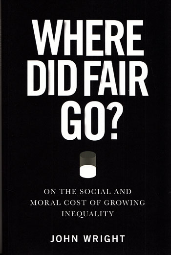 Image for Where Did Fair Go? On the Social and Moral Cost of Growing Inequality