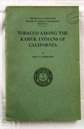 Image for Tobacco Among the Karuk Indians of California. Smithsonian Institution Bureau of American Ethnology Bulletin 94