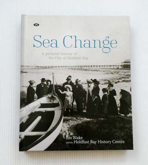 Sea Change.  A Pictorial History of the City of Holdfast Bay
